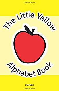 The Little Yellow Alphabet Book: Fun introduction to all 26 letters of the alphabet