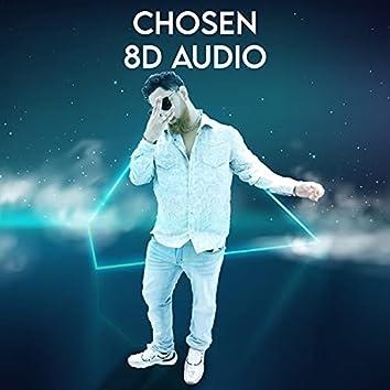Chosen (8D Audio)
