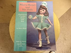Mary Hoyer and Her Dolls: Patterns to Crochet, Knit, and Sew
