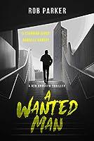 A Wanted Man (Ben Bracken Book 1) (English Edition)
