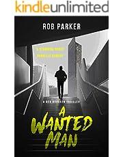A Wanted Man (Ben Bracken Book 1)