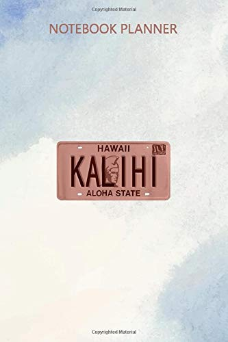 Notebook Planner KALIHI Vintage Hawaii License Plate: Journal, 114 Pages, Budget Tracker, 6x9 inch, Diary, Mom, Daily Journal, Personal Budget