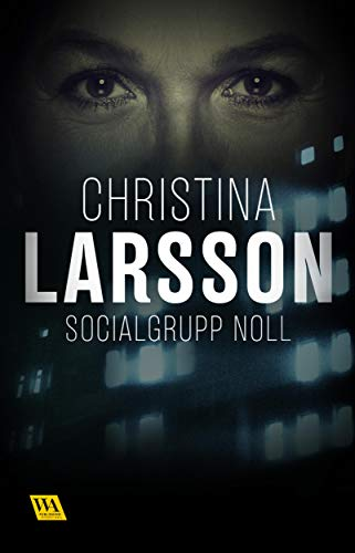 Socialgrupp noll (Ingrid Bergman Book 6) (Swedish Edition)