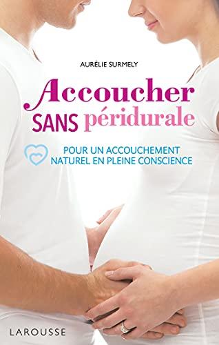 Accoucher sans péridurale (Essai - Parents) (French Edition)