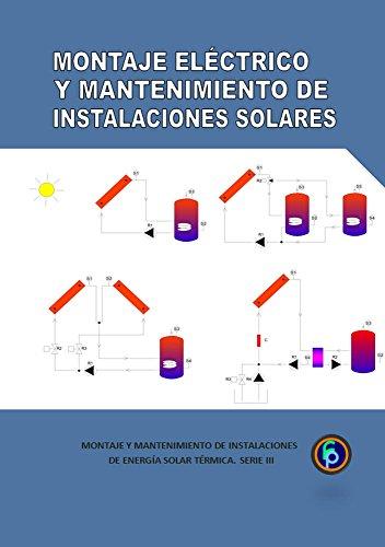 MONTAJE ELÉCTRICO Y MANTENIMIENTO DE LAS INSTALACIONES SOLARES (Montaje y Mantenimiento de...