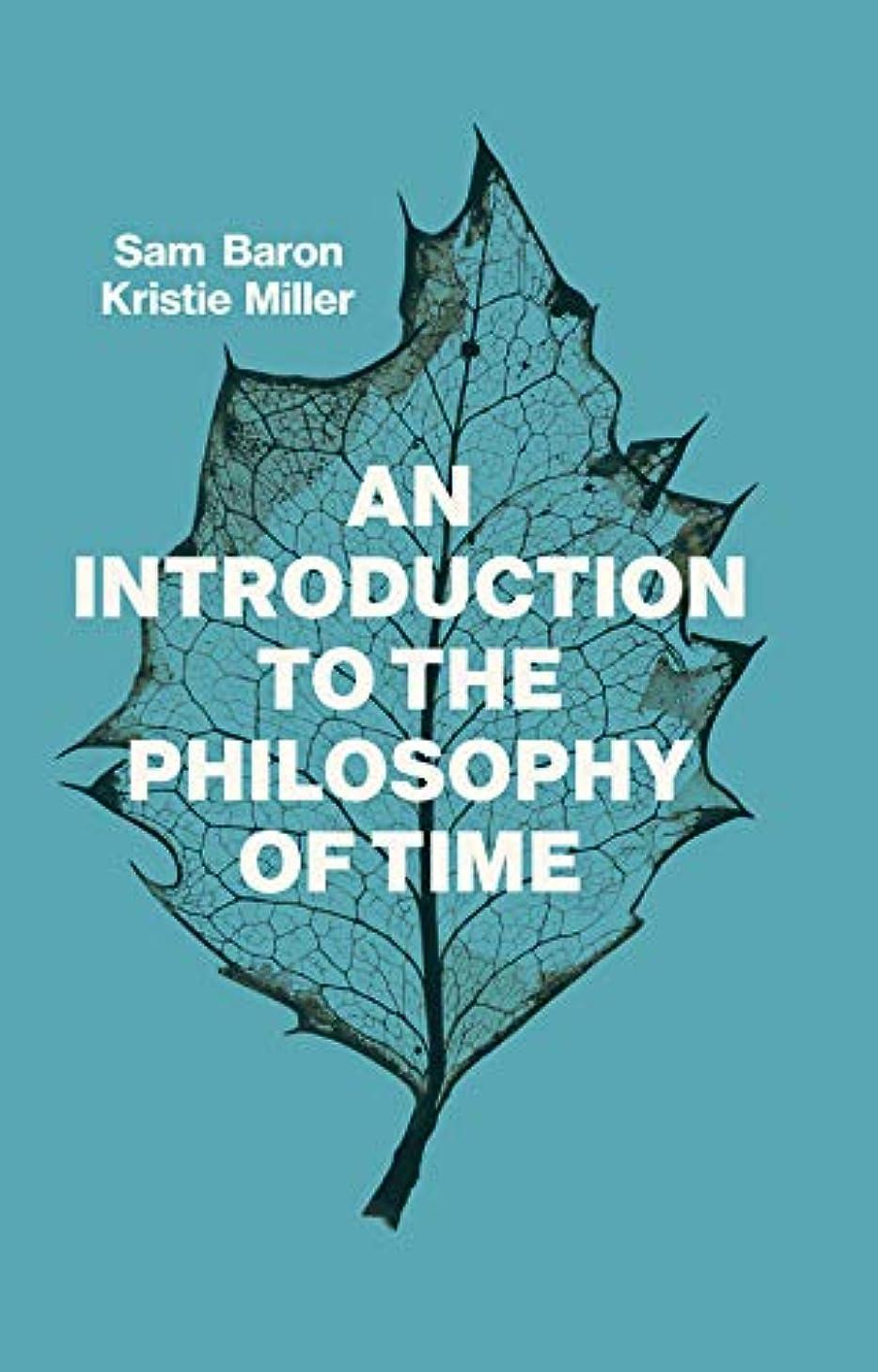 パレード牧草地生き残りAn Introduction to the Philosophy of Time (English Edition)