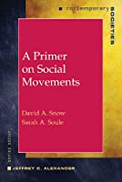 A Primer on Social Movements (Contemporary Societies Series)