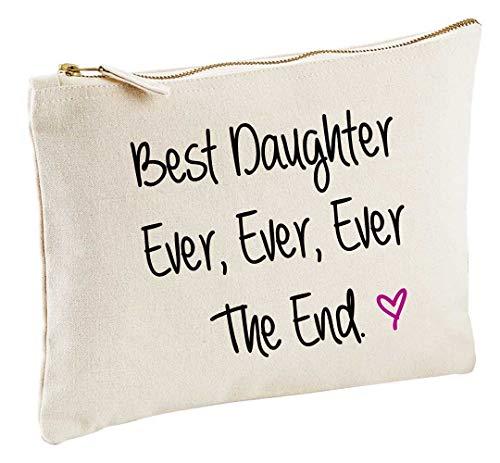 Best Daughter Ever Ever Ever la fin Naturel Make Up Sac cadeau Idée cadeau Trousse de toilette