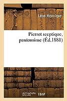Pierrot Sceptique, Pantomime