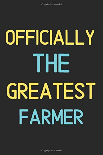 Officially The Greatest Farmer: Lined Journal, 120 Pages, 6 x 9, Funny Farmer Notebook Gift Idea, Black Matte Finish (Farmer Journal)