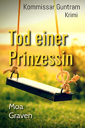 Tod einer Prinzessin: Ostfrieslandkrimi (Kommissar Guntram Krimi-Reihe 11)