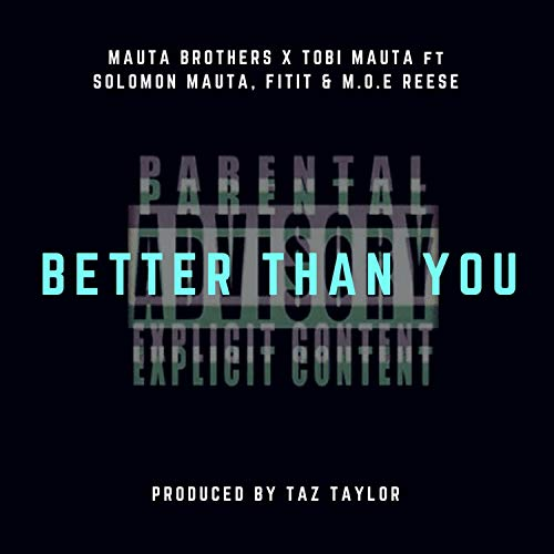 Better Than You (feat. Solomon Mauta, Fitit & Moereese) [Explicit]