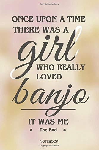 Once Upon A Time There Was A Girl Who Really Loved Banjo: Bl