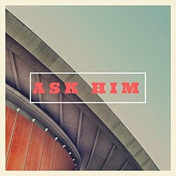 Ask Him (feat. Daniel Jehovah)