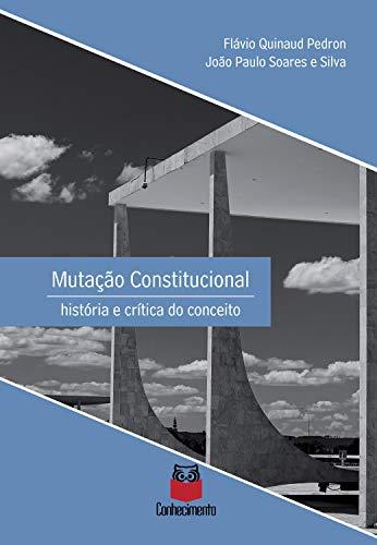 Mutação Constitucional: História e crítica do conceito