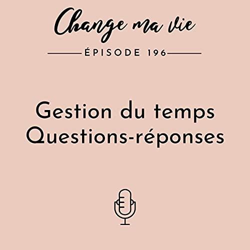 Gestion du temps Questions-réponses Audiobook By Clotilde Dusoulier cover art