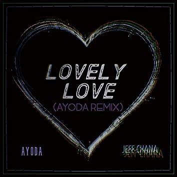Lovely Love (ayoda Remix)