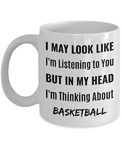 Taza de café de baloncesto de 325 ml – I May Look Like I'm Listening to You But in My Head I'm Thinking About Basketball