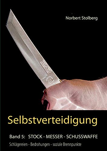 Selbstverteidigung gegen Messer Stock Schusswaffe: Bedrohungen Überfall Soziale Brennpunkte