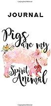 Journal  Pigs are my Spirit Animal