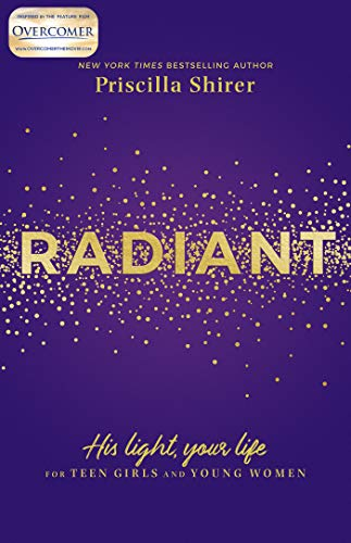 Radiant: His Light, Your Life for Teen Girls and Young Women (English Edition)