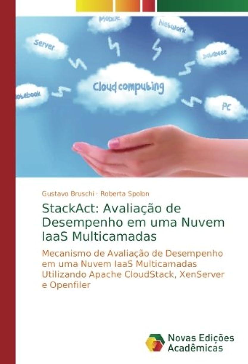 土オークション競争StackAct: Avalia??o de Desempenho em uma Nuvem IaaS Multicamadas: Mecanismo de Avalia??o de Desempenho em uma Nuvem IaaS Multicamadas Utilizando Apache CloudStack, XenServer e Openfiler