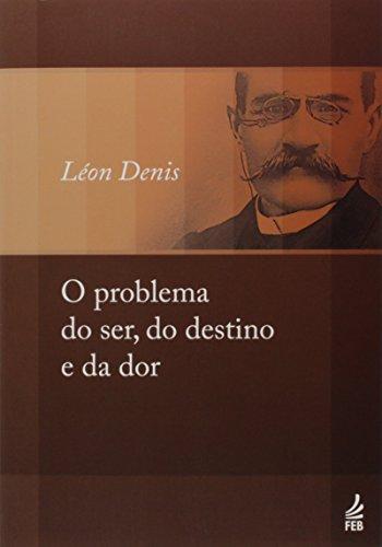 Problema do ser, do destino e da dor (O)