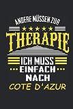 Andere müssen zur Therapie Ich muss einfach nach Cote d'azur: Notizbuch mit 110 Seiten, kann auch re...