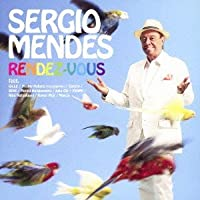 Rendez-Vous by SERGIO MENDES (2013-07-24)
