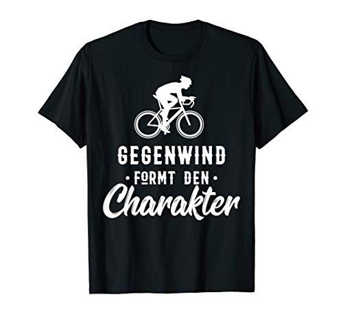 Gegenwind formt den Charakter Radfahrer Rennrad Fun Fahrrad T-Shirt