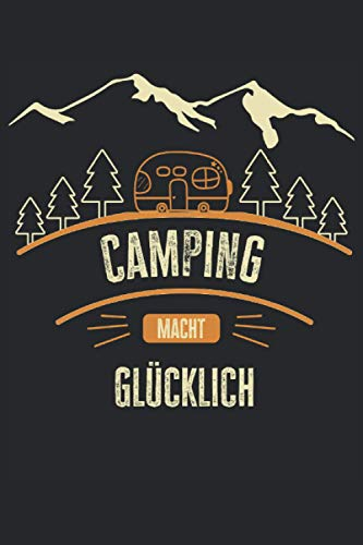 Wohnwagen Camping macht glücklich eine lustige Camping To do Liste: Wohnwagen- Camping - Tolle Camper To Do Liste - 114 Seiten um Notizen, Ideen und Termine festzuhalten | ca. DINA5 | Geschenk