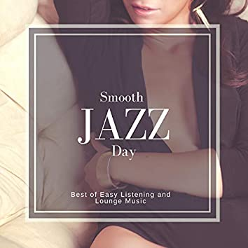 Smooth Jazz Day - Best Of Easy Listening And Lounge Music