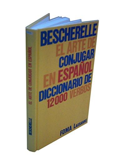 Bescherelle: El Arte De Conjugar En Espanol