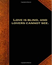 Shakespeare Quote Love Is Blind School Composition Book 130 Pages: (Notebook, Diary, Blank Book) (Famous Quotes Composition Books Notebooks)