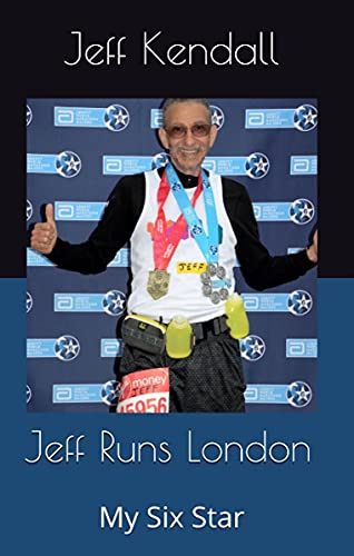 Jeff Runs London: My Six Star (Jeff Runs the World Majors Book 7) (English Edition)
