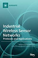 Industrial Wireless Sensor Networks: Protocols and Applications