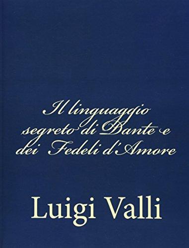 Il linguaggio segreto di Dante e dei