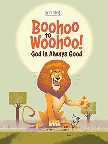 Boohoo to Woohoo! God Is Always Good (Best of Buddies)
