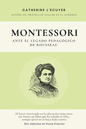 Montessori ante el legado pedagógico de Rousseau