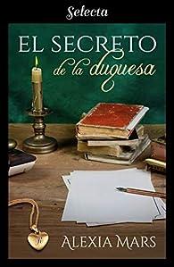 El secreto de la duquesa par Alexia Mars