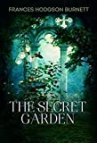 The Secret Garden by Frances Hodgson Burnett illustrated edition (English Edition)