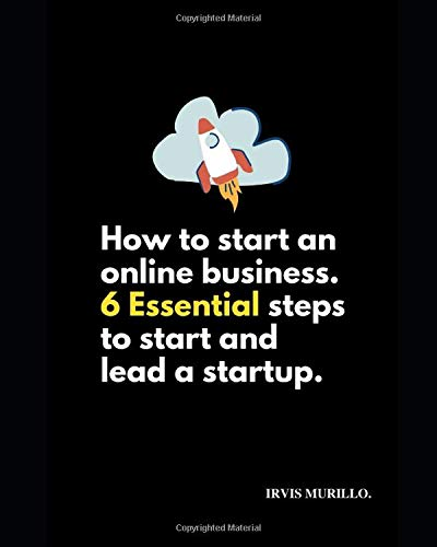 How to start an online business: 6 Essential steps to start and lead a startup (1, Band 1)