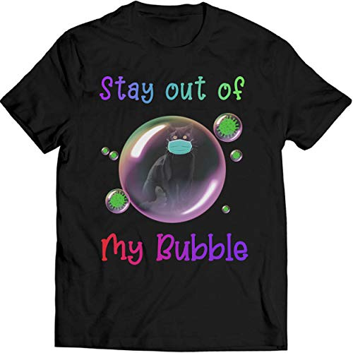 Stay Out of My Bubble Funny Shirt Black Cat Lovers Shirt Quarantined Social Distancing T Shirt Men T-Shirt (5XL, Black)