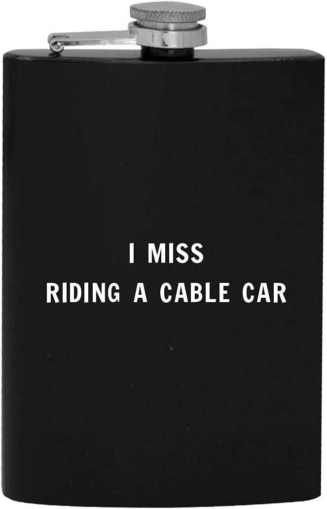 I Miss Riding A Cable Car Hip - Flask Max 80% OFF 8oz Drinking Alcohol