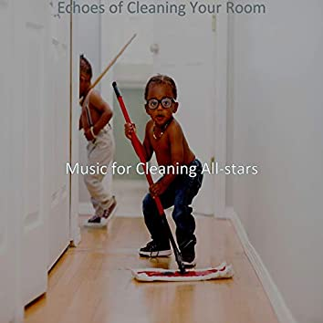 Echoes of Cleaning Your Room