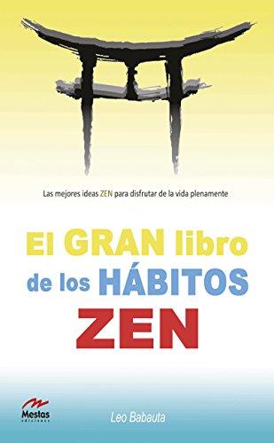 El gran libro de los hábitos zen: libro práctico (Para todos los públicos nº 2)