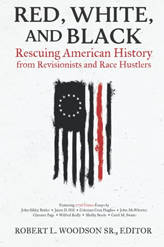 Red, White, and Black: Rescuing American History from Revisionists and Race Hustlers