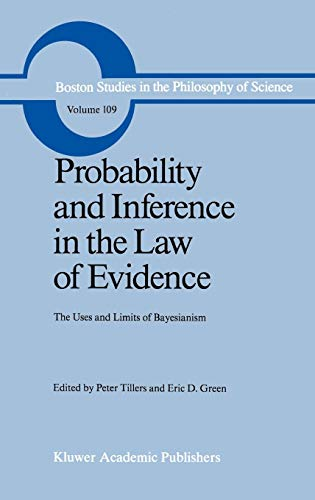 Probability and Inference in the Law of Evidence: The Uses and Limits of Bayesianism (Boston Studies in the Philosophy and History of Science)