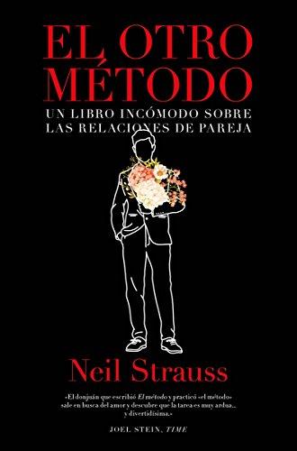 El otro método: Un libro incómodo sobre las relaciones de pareja (NO FICCION)