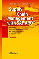 Supply Chain Management with SAP APO™: Structures, Modelling Approaches and Implementation of SAP SCM™ 2008
